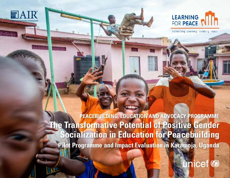 The Transformative Potential of Positive Gender Socialization in Education for Peacebuilding: Pilot Programme and Impact Evaluation Karamoja, Uganda