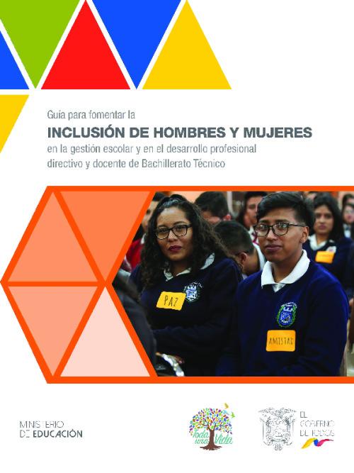 Guia para fomentar la inclusion de hombres y mujeres en la gestion escolar y en el desarollo profesional directivo y docente de Bachillerato Technico
